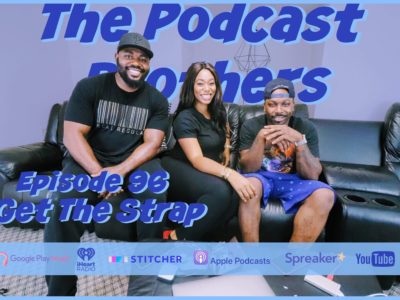 Get The Strap Podcast: The Podcast Brothers